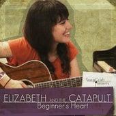Beginner's Heart by Elizabeth & The Catapult