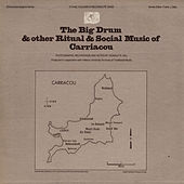 The Big Drum and Other Ritual and Social Music of Carriacou by Unspecified
