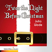 Twas the Night Before Christmas by Julia Wade