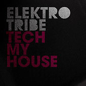 Tech My House by Various Artists