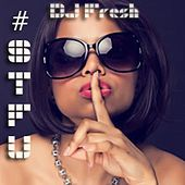 #Stfu by DJ Fresh