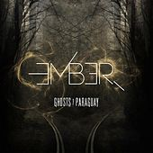 Ember by Ghosts of Paraguay