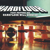Hardfloor Will Survive by Hardfloor