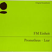 Prometheus, Lear by FM Einheit