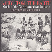 Cry from the Earth: Music of the North American Indians by Various Artists