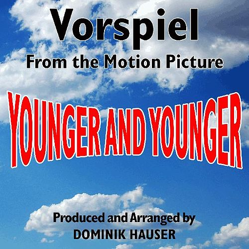 Vorspiel (From the Score to 'Younger and Younger') by Dominik Hauser