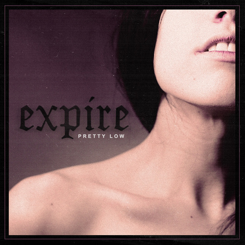 Pretty Low by Expire