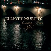 Coming Home Again by Elliott Murphy