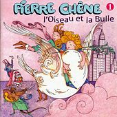 L'oiseau Et La Bulle by Pierre Chêne