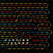 Closing Techno - EP by Various Artists