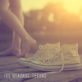 100 Minimal Techno by Various Artists