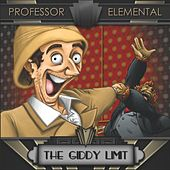 The Giddy Limit by Professor Elemental