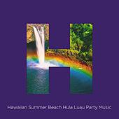 Hawaiian Summer Beach Hula Luau Party Music by Various Artists