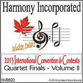 Harmony, Incorporated: 2013 International Convention & Contests (Quartet Finals), Vol. 2 by Various Artists