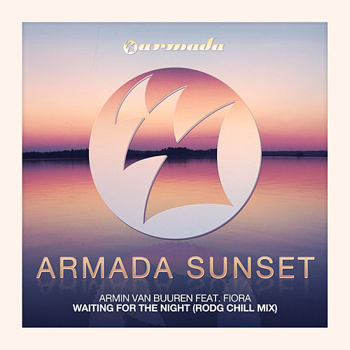 Waiting For The Night (Rodg Chill Mix) by Armin Van Buuren