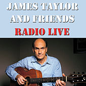 James Taylor And Friends Radio Live by James Taylor