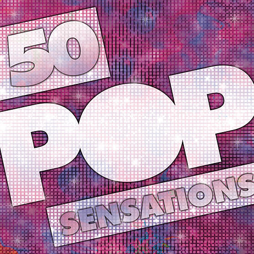 50 Pop Sensations by Various Artists