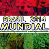 Brasil 2014 Mundial. Música Brasileña y Canciones de la Afición Española de Futbol by Various Artists