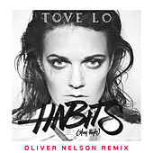 Habits (Stay High) (Oliver Nelson Remix) by Tove Lo