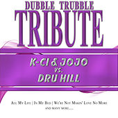 A Tribute To - K-Ci & Jo Jo vs. Dru Hill by Dubble Trubble