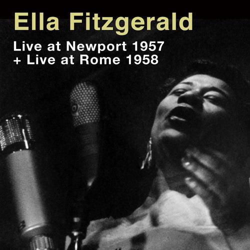 Ella Fitzgerald Live at Newport 1957 + Live at Rome 1958 by Ella Fitzgerald