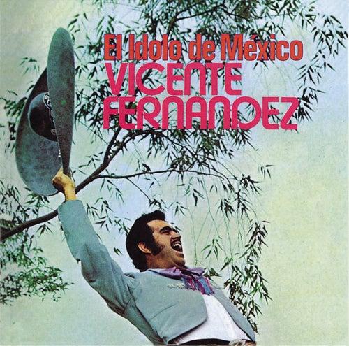El Idolo De Mexico by Vicente Fernández