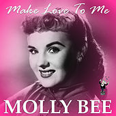 Make Love to Me by Molly Bee