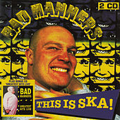 This Is Ska! / Greatest Hits Live by Bad Manners