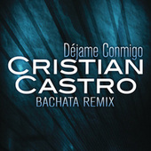 Déjame Conmigo by Cristian Castro