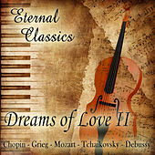 Eternal Classics. Dreams of Love (Volumen II) by Orquesta Lírica de Barcelona