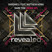 Dare You (Remix EP) by Hardwell