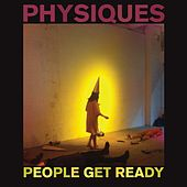 Physiques by People Get Ready