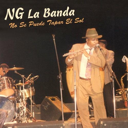 No Se Puede Tapar el Sol by NG La Banda