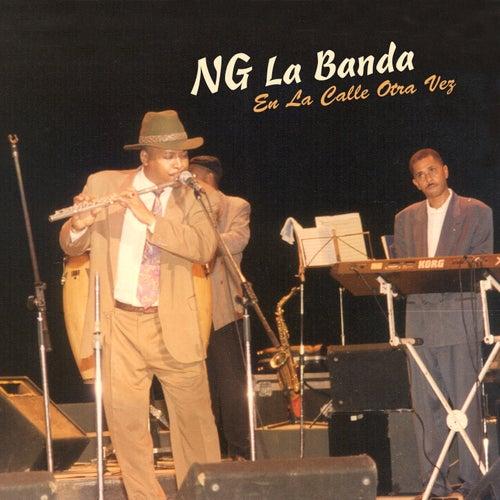 NG en la Calle Otra Vez by NG La Banda