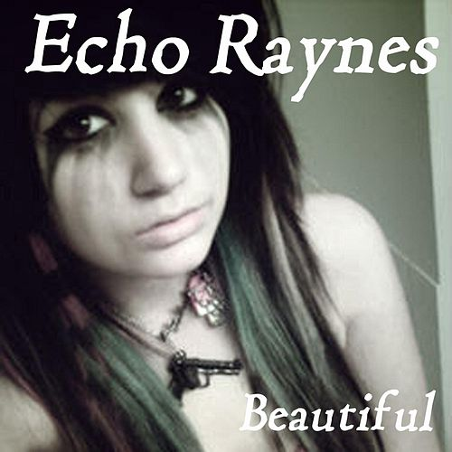 Beautiful by Echo Raynes