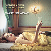 Wasting Away by Victoria Aitken
