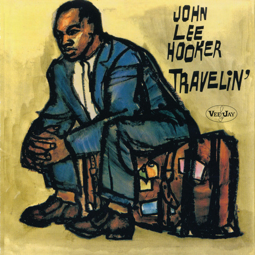 Travelin' by John Lee Hooker