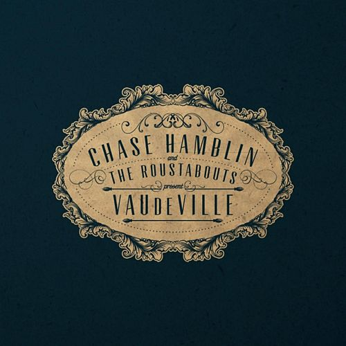 Vaudeville by Chase Hamblin