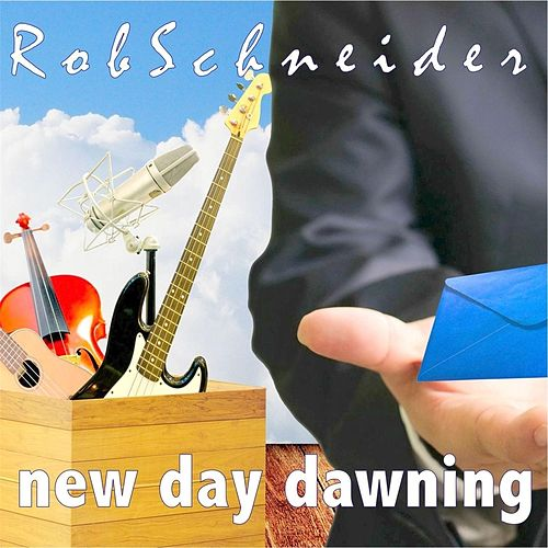 New Day Dawning by Rob Schneider