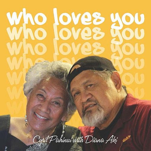 Who Loves You? (feat. Diana Aki) by Cyril Pahinui