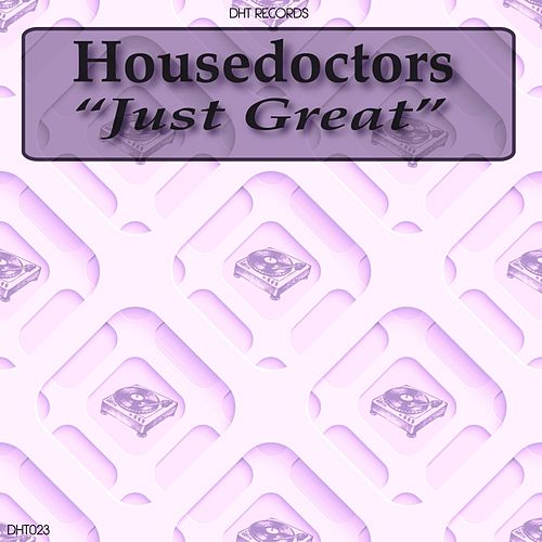 Just Great - Single by House Doctors