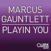 Playin You by Marcus Gauntlett