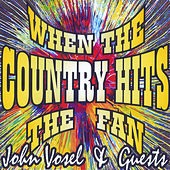 When the Country Hits the Fan by John Vosel