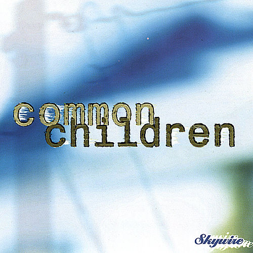 Skywire by Common Children