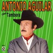 Antonio Aguilar Con Tambora by Antonio Aguilar