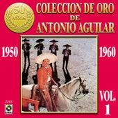 Coleccion De Oro Vol. 1 - Antonio Aguilar by Antonio Aguilar