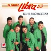 Te He Prometido by Grupo Libra
