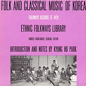Folk & Classical Music Of Korea by Various Artists