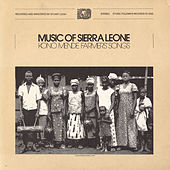 Music Of Sierra Leone: Kono Mende Farmers' Songs by Various Artists