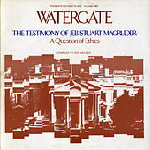 Watergate, Vol.2: The Testimony Of Jeb Stuart Macgruder by Various Artists